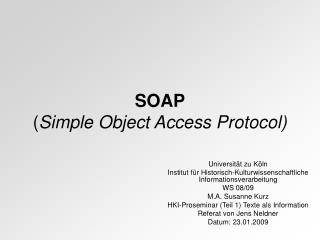 SOAP ( Simple Object Access Protocol)