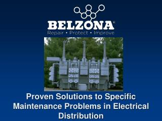 Proven Solutions to Specific Maintenance Problems in Electrical Distribution
