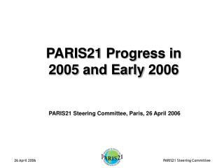 PARIS21 Steering Committee, Paris, 26 April 2006