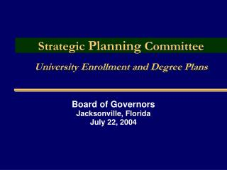 Strategic  Planning  Committee University Enrollment and Degree Plans