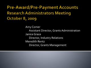 Pre-Award/Pre-Payment Accounts Research Administrators Meeting October 8, 2009