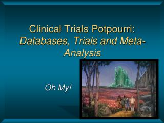 Clinical Trials Potpourri: Databases, Trials and Meta-Analysis