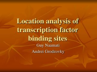 Location analysis of transcription factor binding sites