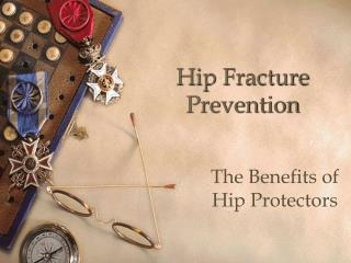Hip Fracture Prevention