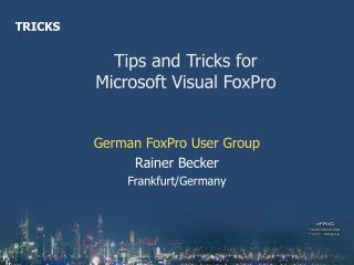 Tips and Tricks for Microsoft Visual FoxPro
