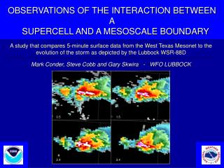 OBSERVATIONS OF THE INTERACTION BETWEEN A    SUPERCELL AND A MESOSCALE BOUNDARY