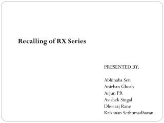 Recalling of RX Series