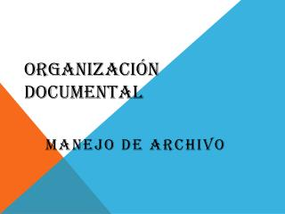 ORGANIZACIÓN DOCUMENTAL