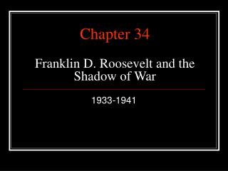 Chapter 34 Franklin D. Roosevelt and the Shadow of War