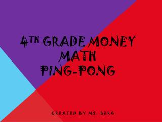 4 th  Grade Money Math  Ping-Pong