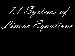 7.1 Systems of Linear Equations