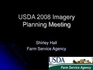 USDA 2008 Imagery Planning Meeting