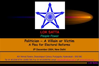 Politician  –  A Villain or Victim  A Plea for Electoral Reforms  8 th  December 2004, New Delhi