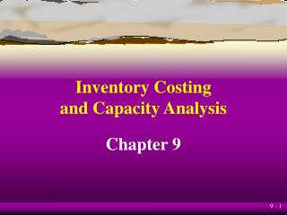 Inventory Costing and Capacity Analysis