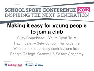 Making it easy for young people to join a club Suzy Broadhead – Youth Sport Trust