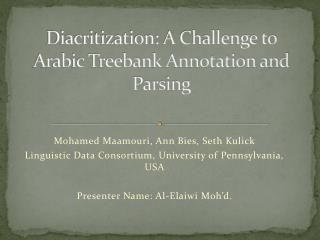 Diacritization: A Challenge to Arabic Treebank Annotation and Parsing