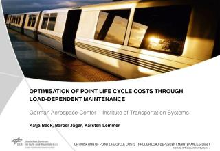 OPTIMISATION OF POINT LIFE CYCLE COSTS THROUGH  LOAD-DEPENDENT MAINTENANCE