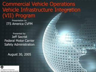 Commercial Vehicle Operations Vehicle Infrastructure Integration (VII) Program