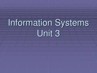 Information Systems  Unit 3