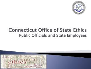 Connecticut Office of State Ethics Public Officials and State Employees