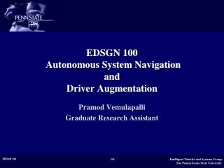 EDSGN 100  Autonomous System Navigation  and  Driver Augmentation
