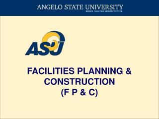 FACILITIES PLANNING & CONSTRUCTION (F P & C)