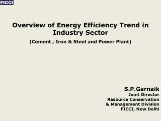 Overview of Energy Efficiency Trend in Industry Sector (Cement , Iron & Steel and Power Plant)