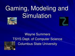 Gaming, Modeling and Simulation