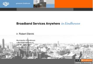 Broadband Services Anywhere  in Eindhoven