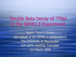 Double Beta Decay of  150 Nd in the NEMO 3 Experiment