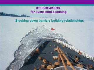 ICE BREAKERS  for successful coaching