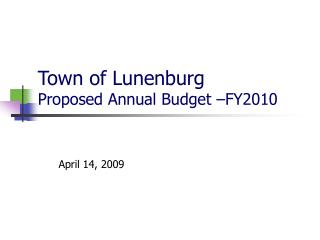 Town of Lunenburg Proposed Annual Budget –FY2010
