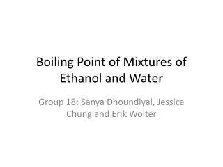 Boiling  Point of Mixtures of Ethanol  and Water