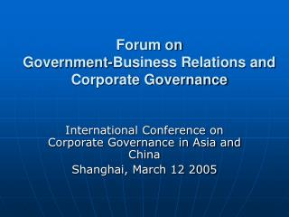 Forum on Government-Business Relations and Corporate Governance
