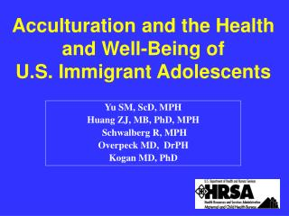 Acculturation and the Health and Well-Being of  U.S. Immigrant Adolescents