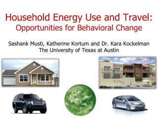 Household Energy Use and Travel: Opportunities for Behavioral Change