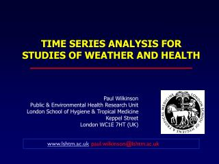 TIME SERIES ANALYSIS FOR STUDIES OF WEATHER AND HEALTH