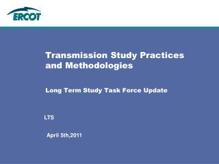 Transmission Study Practices and Methodologies