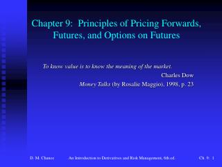 Chapter 9:  Principles of Pricing Forwards, Futures, and Options on Futures