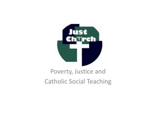 Poverty, Justice and Catholic Social Teaching