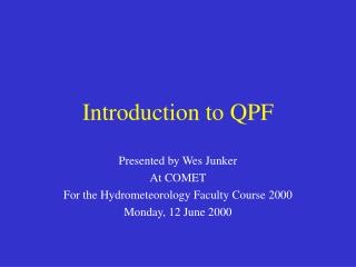 Introduction to QPF