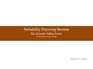 Reliability Planning Review Rio Grande Valley Event Produced by Luminant Energy