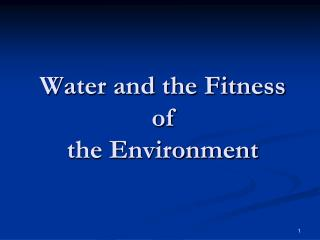 Water and the Fitness of  the Environment