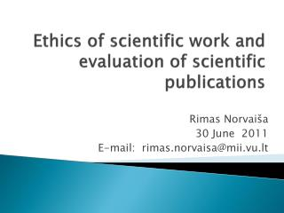 Ethics of scientific work and evaluation of scientific publications