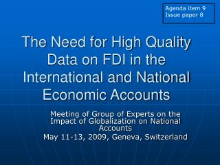 The Need for High Quality Data on FDI in the International and National Economic Accounts