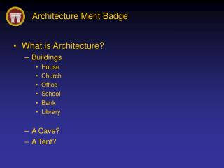 What is Architecture? Buildings House Church Office School Bank Library A Cave? A Tent?
