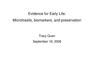 Evidence for Early Life: Microfossils, biomarkers, and preservation
