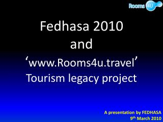 Fedhasa 2010 and ' Rooms4u.travel '  Tourism legacy project