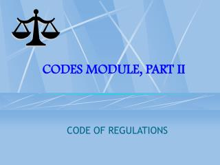 CODES MODULE, PART II