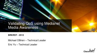 Validating QoS using Medianet Media Awareness
